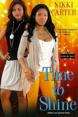 Time to Shine A Fab Life Novel by Nikki Carter
