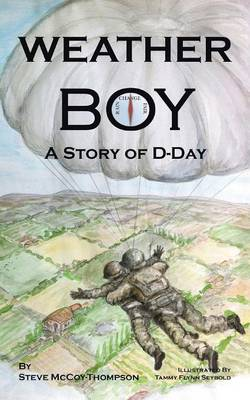Weather Boy A Story of D-day by Steve McCoy-Thompson