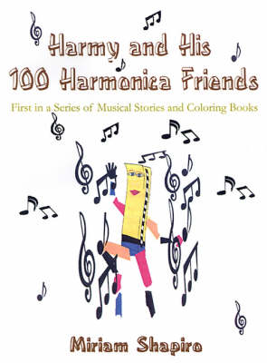 Harmy and His 100 Harmonica Friends by Miriam Shapiro