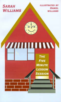 The Five Minute Lesson Session by Sarah Williams
