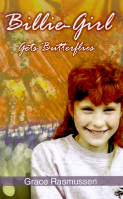 Billie-girl Gets Butterflies by Grace Rasmussen