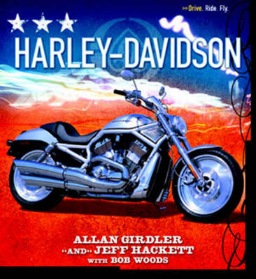 Harley-Davidson Drive Ride Fly by Alan Gitdler, Bob Woods