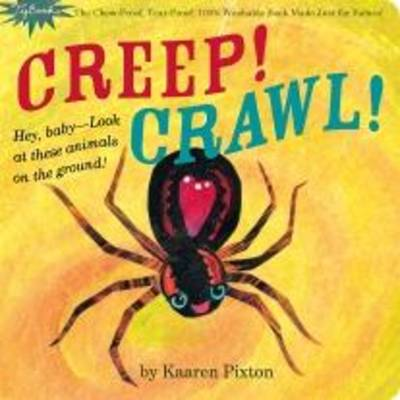 Indestructibles Creep! Crawl! by Amy Pixton, Kaaren Pixton