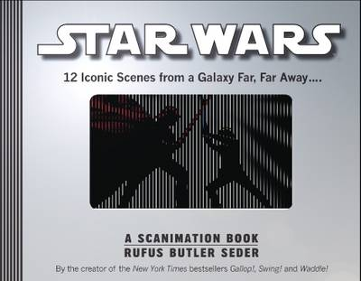 Star Wars A Scanimation Book by Rufus Butler Seder