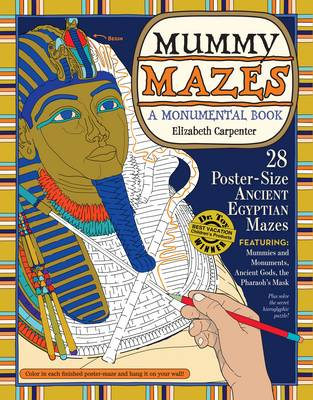 Mummy Mazes A Monumental Book by Elizabeth Carpenter