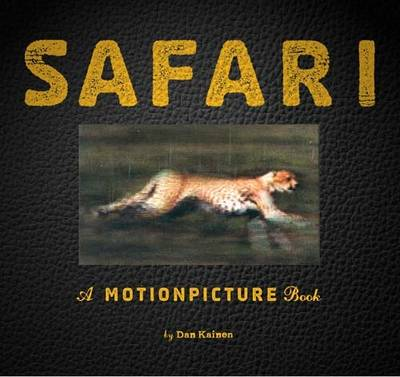 Safari A Photicular Book by Dan Kainen, Carol Kaufmann