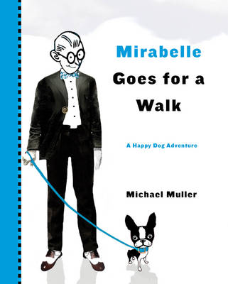 Mirabelle Goes for a Walk by Michael Muller