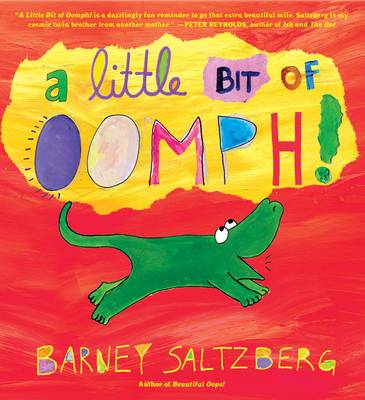 A Little Bit of Oomph! by Barney Saltzberg