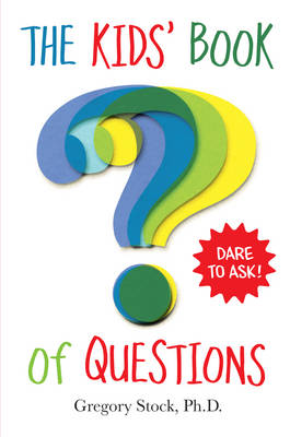 Kids' Book of Questions by Gregory Stock