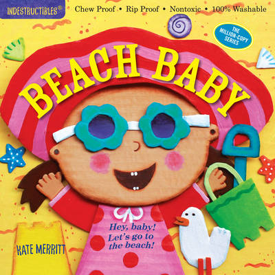 Indestructibles: Beach Baby by Kate Merritt