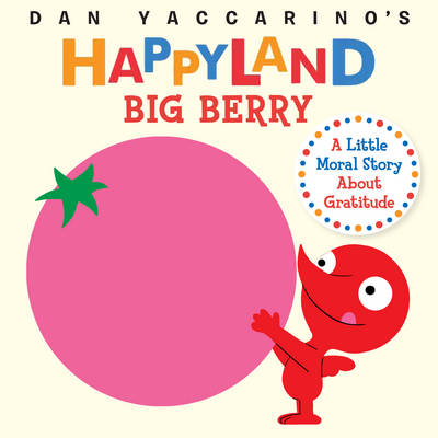 Big Berry by Dan Yaccarino