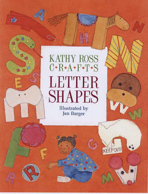 Letter Shapes by Kathy Ross