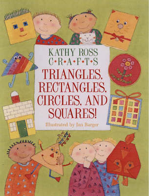 Triangles and Rectangles by Kathy Ross