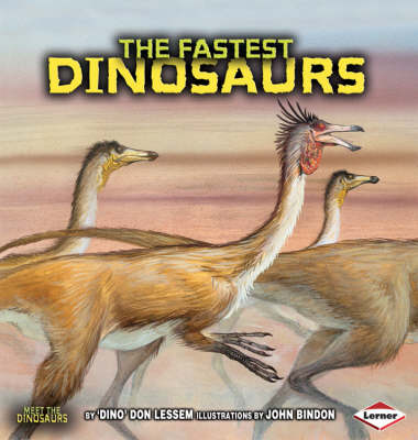 The Fastest Dinosaurs by Don Lessem
