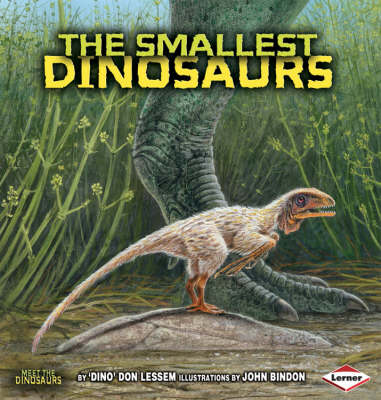 The Smallest Dinosaurs by Don Lessem