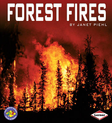 Forest Fires by Janet Piehl