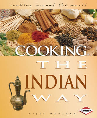 Cooking the Indian Way by Vijay Madavan