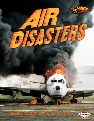 Air Disasters by Michael Woods, Mary Woods