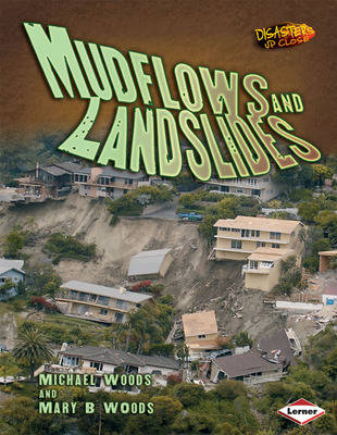 Mudflows and Landslides by Michael Woods, Mary Woods