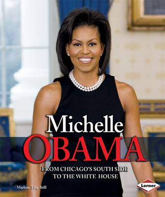Michelle Obama From Chicago South Side to the White House by Marlene Targ Brill