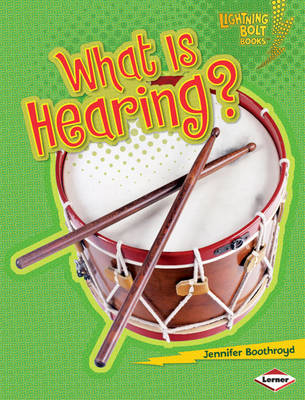 What is Hearing? by Jennifer Boothroyd