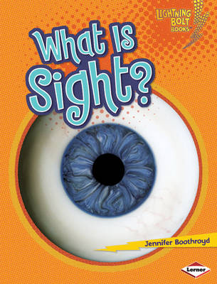 What is Sight? by Jennifer Boothroyd