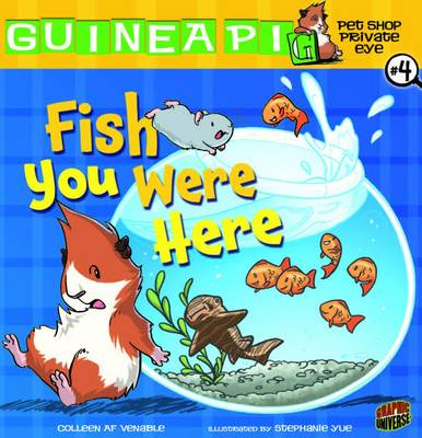 Guinea PIG, Pet Shop Private Eye Book 4: Fish You Were Here by Colleen A. F. Venable
