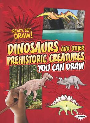 Dinosaurs and Other Prehistoric Creatures You Can Draw by Nicole Brecke, Patricia R. Stockland