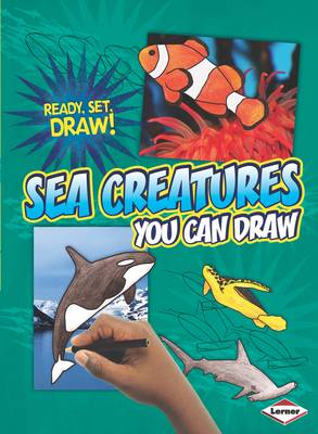 Sea Creatures You Can Draw by Nicole Brecke, Patricia R. Stockland
