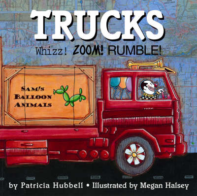 Trucks Whizz! Zoom! Rumble! by Patricia Hubbell