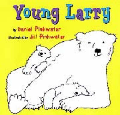 Young Larry by Daniel Manus Pinkwater