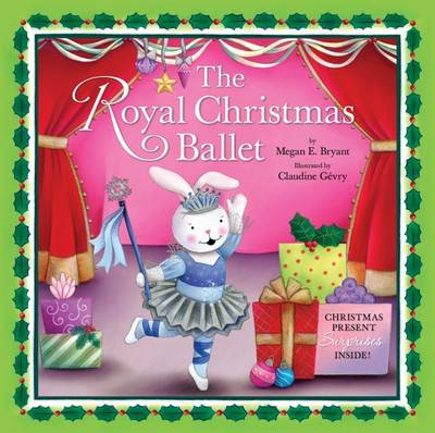 The Royal Christmas Ballet by Megan E. Bryant