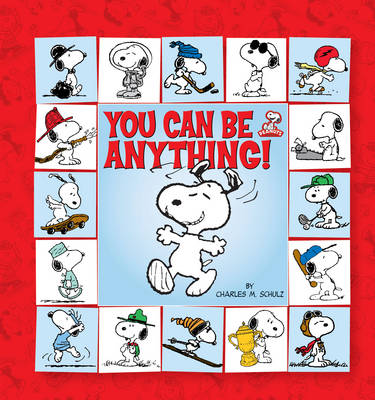 Peanuts You Can be Anything! by Charles M. Schulz