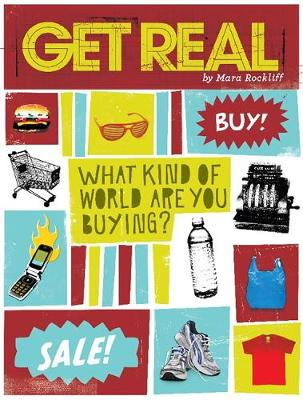 Get Real What Kind of World are You Buying? by Mara Rockliff