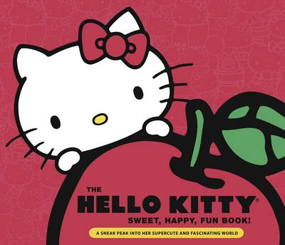The Hello Kitty Sweet,Happy, Fun Book! A Sneak Peek into Her Supercute World by Marie Mo