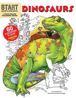 Start Exploring: Dinosaurs A Fact-Filled Coloring Book by Donald F. Glut