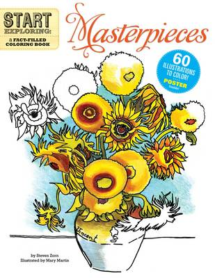Start Exploring Masterpieces : A Fact-filled Coloring Book by Steven Zorn