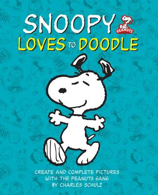 Peanuts: Snoopy Loves to Doodle Create and Complete Pictures with the Peanuts Gang by Charles M. Schulz