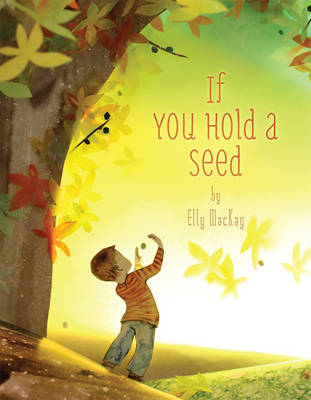 If You Hold a Seed by Elly MacKay