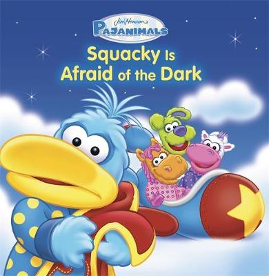 Pajanimals: Squacky is Afraid of the Dark by Running Press