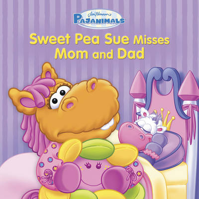 Pajanimals: Sweet Pea Sue Misses Mom and Dad by Running Press