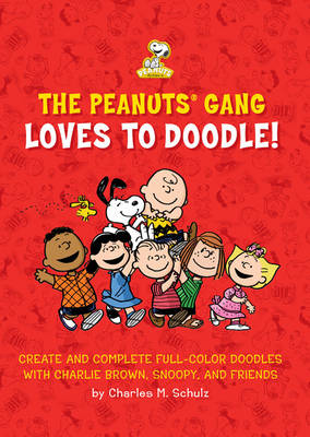 The Peanuts Gang Loves to Doodle Create and Complete Full-Color Pictures with Charlie Brown, Snoopy, and Friends by Running Press