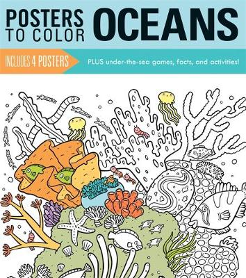 Posters to Color: Oceans by Running Press