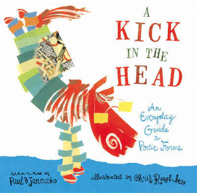 A Kick in the Head An Everyday Guide to Poetic Forms by Paul B. Janeczko