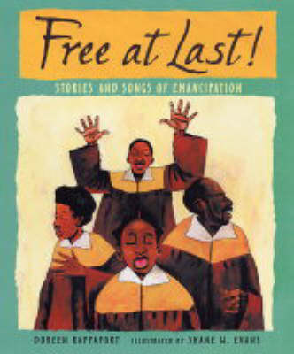 Free at Last Stories and Songs of Emancipation by Doreen Rappaport