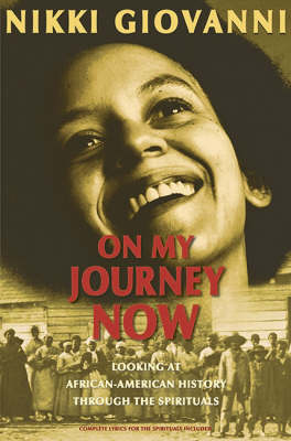 On My Journey Now Looking at African-American History by Nikki Giovanni