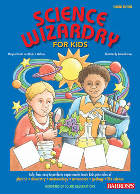 Science Wizardry for Kids by Margaret Kenda, Phyllis S. Williams