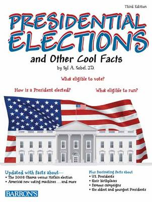 Presidential Elections and Other Cool Facts by Syl Sobel