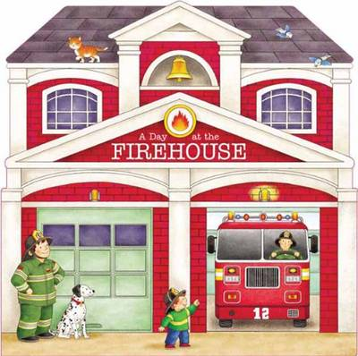 A Day at the Firehouse by Giovanni Caviezel, Laura Rigo
