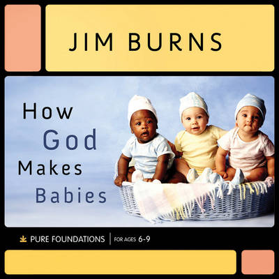 How God Makes Babies by Jim Burns